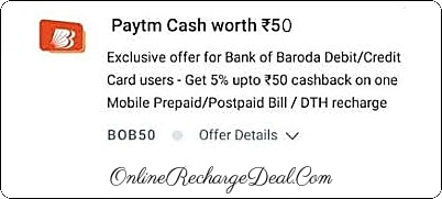 Paytm Recharge & Bill Payment Offer - Get 5% cashback (upto Rs. 50) on Recharge or Bill Payment on Paytm using Bank of Baroda Debit / credit Card